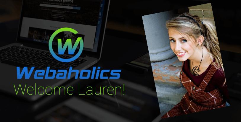 Welcome to Webaholics, Lauren!