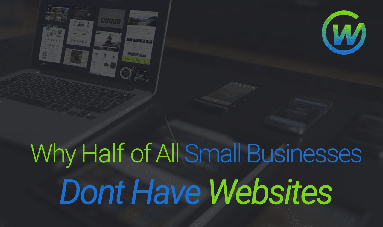 Why Most Small Businesses Don't Have Websites