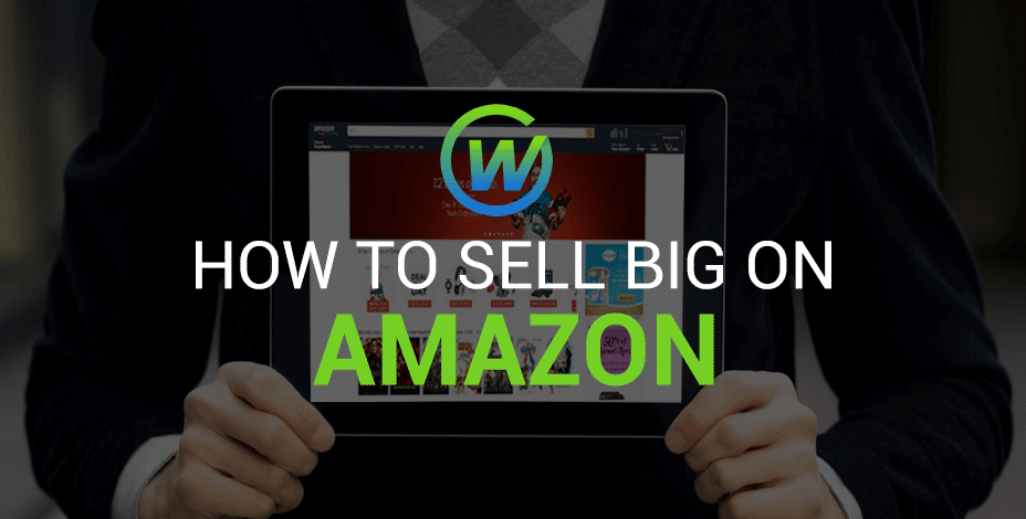 How to Sell Big on Amazon