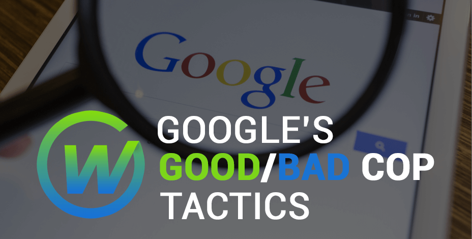 Google's SEO Good/Bad Cop Tactics