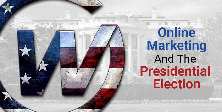 Online Marketing & The Presidential Election