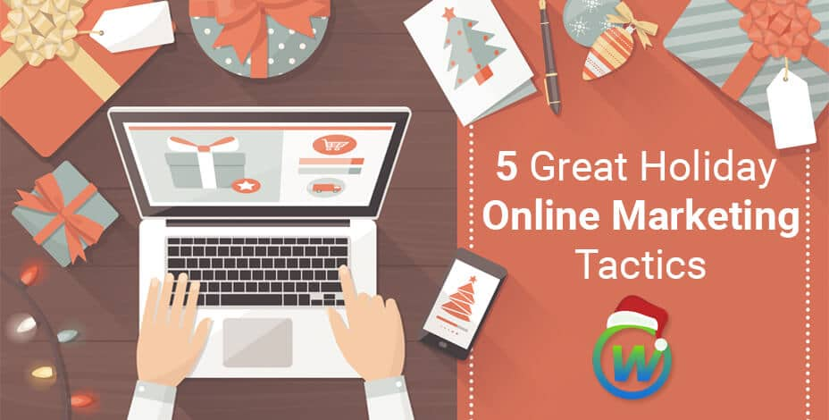 5 Great Online Holiday Marketing Tactics