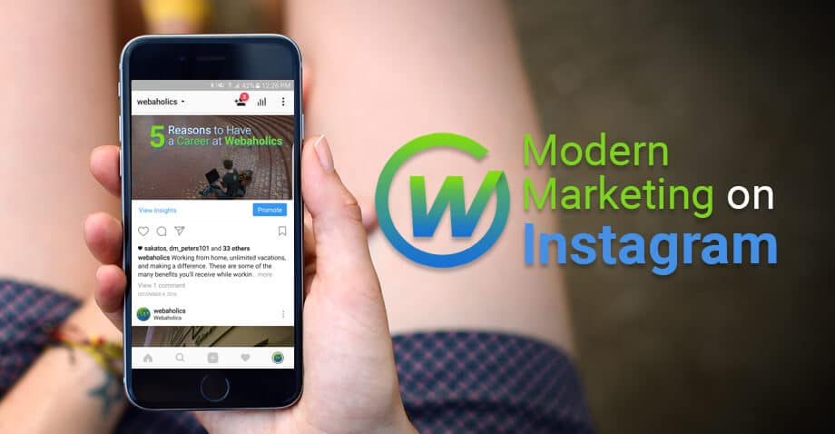 Instagram: A Modern Marketing Method for your Business