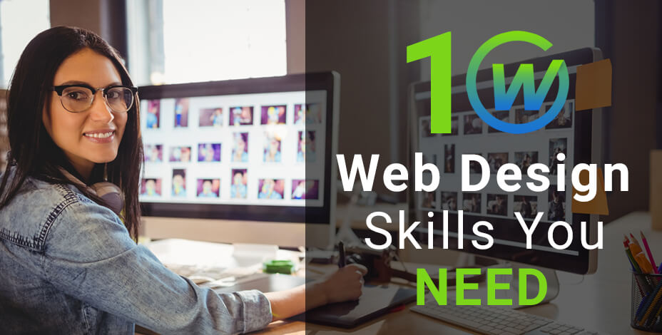 10 WEB DESIGN SKILLS YOU NEED