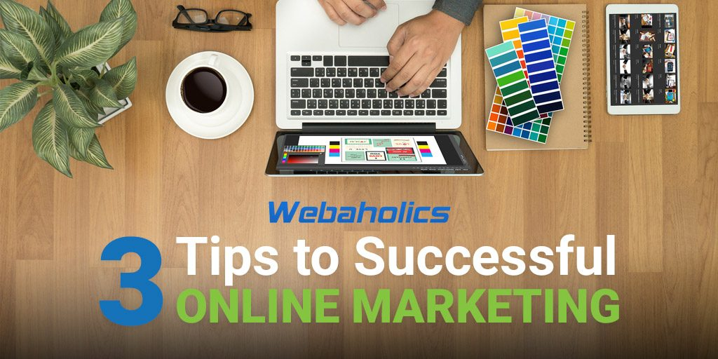 Webaholics Three Tips Successful Online Marketing Cover Image