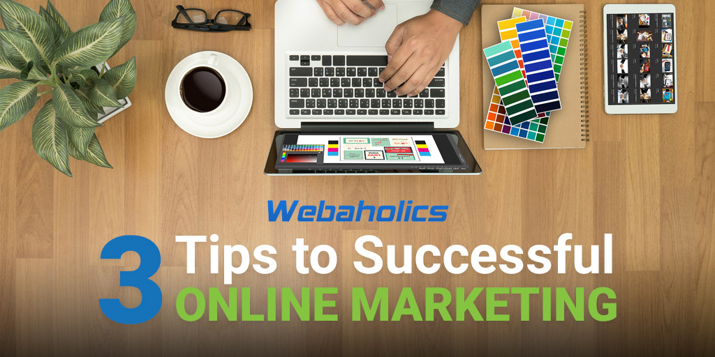 Three Tips to Successful Online Marketing