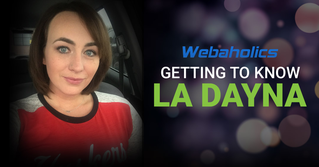 Getting to know Webaholics: La Dayna Riggs