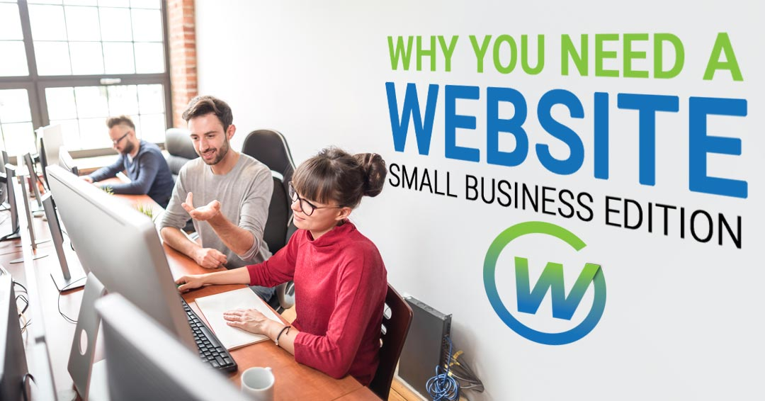 Why you need a Website, Small Business Edition