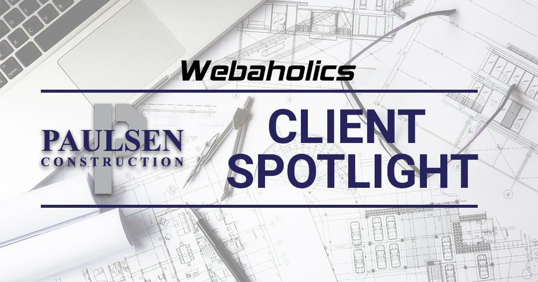 Client Spotlight: Paulsen Construction